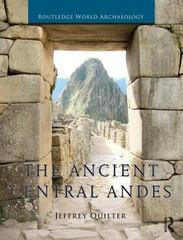 The Ancient Central Andes 1st Edition 9780415673105 0415673100