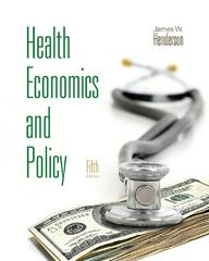 Health Economics and Policy (with Economic Applications) 5th Edition 9780538481175 053848117X