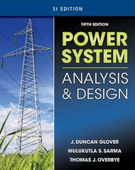 Power System Analysis & Design, SI Version 5th edition 9781133386681 1133386687