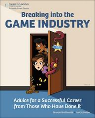 Breaking Into the Game Industry 1st Edition 9781435458048 1435458044