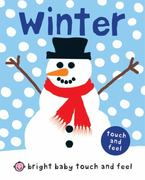 Bright Baby Touch and Feel Winter 1st Edition 9780312509767 0312509766