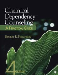 Chemical Dependency Counseling 4th Edition 9781452217260 1452217262