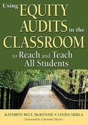 Using Equity Audits in the Classroom to Reach and Teach All Students 1st Edition 9781412986779 141298677X