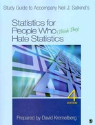 Study Guide to Accompany Neil J. Salkind's Statistics for People Who (Think They) Hate Statistics, 4th Edition 4th edition 9781412904766 1412904765