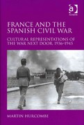 France and the Spanish Civil War 1st Edition 9781317133483 131713348X