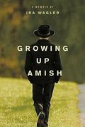 Growing up Amish 1st Edition 9781414339368 1414339364