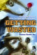 Getting Wasted 1st Edition 9780814788318 0814788319