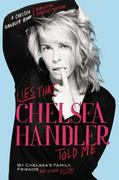 Lies That Chelsea Handler Told Me 1st Edition 9780446584715 0446584711