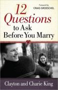 12 Questions to Ask Before You Marry 1st Edition 9780736937771 0736937773