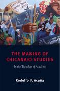 The Making of Chicana/o Studies 0 9780813550022 0813550025