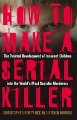 How to Make a Serial Killer 0 9781569756546 1569756546
