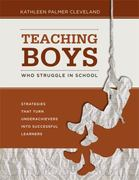 Teaching Boys Who Struggle in School 1st Edition 9781416611509 1416611509
