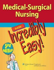Medical-Surgical Nursing Made Incredibly Easy! 3rd Edition 9781609136482 1609136489