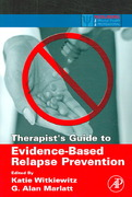 Therapist's Guide to Evidence-Based Relapse Prevention 1st Edition 9780123694294 0123694299