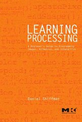 Learning Processing 1st edition 9780123736024 0123736021