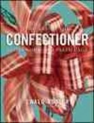 The Art of the Confectioner 1st Edition 9780470398920 0470398922