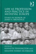 Law as Profession and Practice in Medieval Europe 1st Edition 9781317107682 1317107683