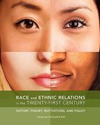 Race and Ethnic Relations in the Twenty-First Century 0 9781935551607 1935551604