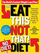 The Eat This, Not That! No-Diet Diet 1st edition 9781609612498 1609612493
