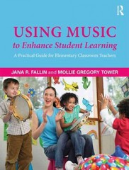 Using Music to Enhance Student Learning 1st Edition 9780415894739 0415894735