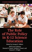 The Role of Public Policy in K-12 Science Education 1st Edition 9781617352263 1617352268