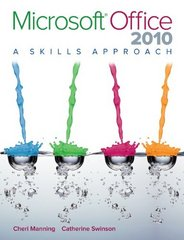 Microsoft Office 2010: A Skills Approach 1st Edition 9780073516479 0073516473