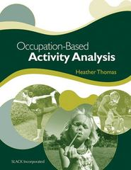 Occupation-Based Activity Analysis 1st Edition 9781556429460 1556429460