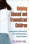Helping Abused and Traumatized Children 1st Edition 9781609184742 1609184742