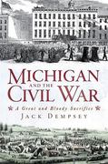 Michigan and the Civil War 1st Edition 9781609491734 1609491734