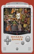 Ghazal Games 1st edition 9780821419502 0821419501
