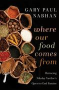 Where Our Food Comes From 2nd Edition 9781610910033 1610910036