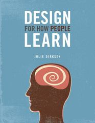 Design For How People Learn 1st Edition 9780321768438 0321768434