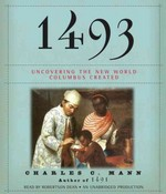 1493: Uncovering the New World Columbus Created 1st Edition 9780307913760 0307913767