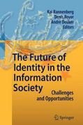 The Future of Identity in the Information Society 0 9783642100154 3642100155