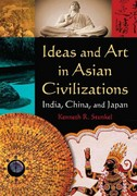 Ideas and Art in Asian Civilizations: India, China and Japan 0 9780765625410 0765625415