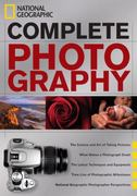 National Geographic Complete Photography 1st Edition 9781426207761 142620776X