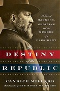 Destiny of the Republic 1st edition 9780385526265 0385526261