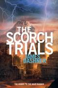 The Scorch Trials (Maze Runner, Book Two) 1st Edition 9780385738767 0385738765