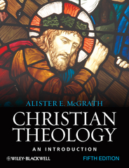 Christian Theology 5th Edition 9781444397697 1444397699
