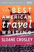 The Best American Travel Writing 2011 1st Edition 9780547333366 0547333366