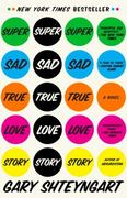 Super Sad True Love Story 1st Edition 9780812977868 0812977866