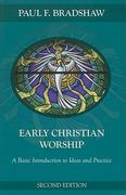 Early Christian Worship 2nd Edition 9780814633663 0814633668