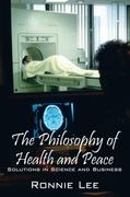 The Philosophy of Health and Peace 0 9781432765347 1432765345