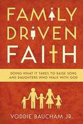 Family Driven Faith 1st Edition 9781433528125 1433528126