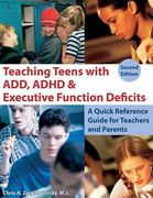 Teaching Teens with ADD, ADHD and Executive Function Deficits 2nd Edition 9781606130162 1606130161