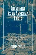 Organizing Asian-American Labor 0 9781566393980 1566393981