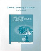 Student Mastery Activities Book for use with How to Design and Evaluate Research in Education 6th edition 9780072981841 0072981849