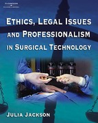 Ethics, Legal Issues and Professionalism in Surgical Technology 1st Edition 9781401857936 1401857930