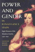 Power and Gender in Renaissance Spain 0 9780252071454 025207145X