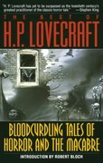 Bloodcurdling Tales of Horror and the Macabre: The Best of H. P. Lovecraft 1st Edition 9780345350800 0345350804